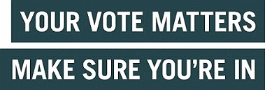 Your vote matters make sure you're in